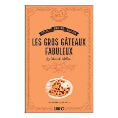Les Gros Gâteaux Fabuleuxdes Cahiers de Delphine