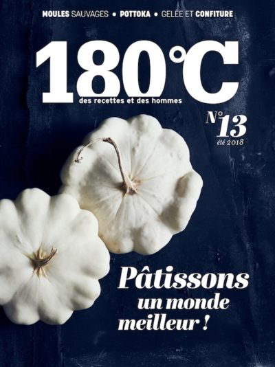 180°C des recettes et des hommes – n°13