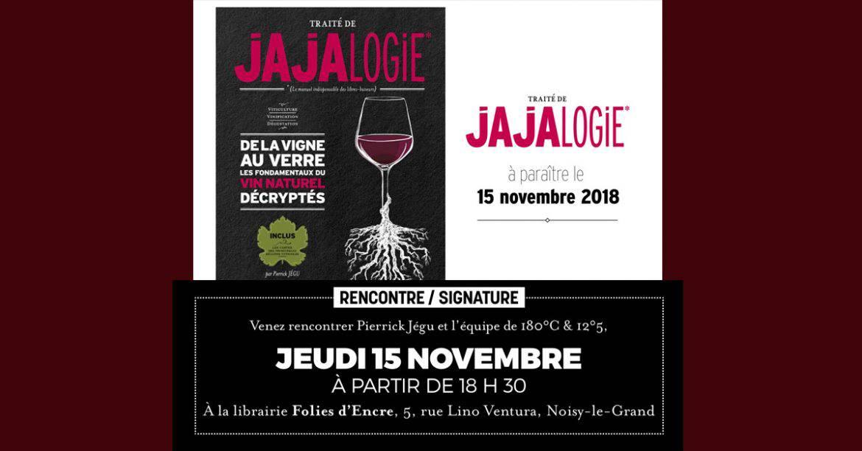 Lancement du Traité de Jajalogie : <br/>rencontre, signature, dégustation...
