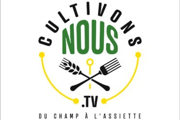 CultivonsNous.tv du champ à l'assiette